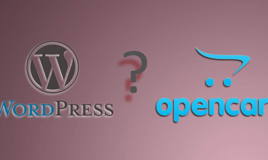 Which one should I use for e-commerce, Opencart vs WordPress ?